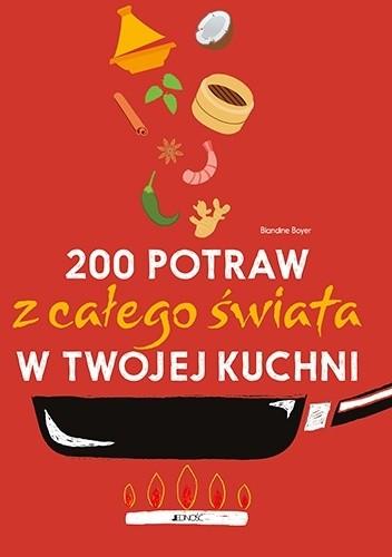 Okładka książki 200 potraw z całego świata w twojej kuchni Blandine Boyer