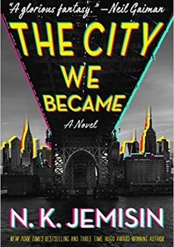 Okładka książki The City We Became Nora K. Jemisin