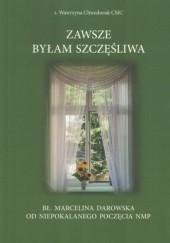 Okładka książki Zawsze byłam szczęśliwa II wydanie Wiesława Chwedoruk