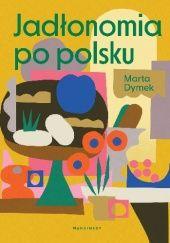 Okładka książki Jadłonomia po polsku Marta Dymek