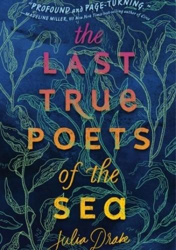 Okładka książki The Last True Poets of the Sea Julia Drake