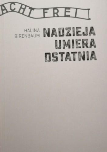Okładka książki Nadzieja umiera ostatnia Halina Birenbaum