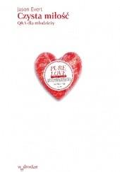 Okładka książki Czysta miłość. Q&A dla młodzieży