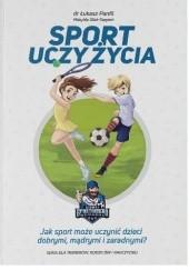 Okładka książki Sport uczy życia Łukasz Panfil,Matylda Olek-Stępień