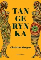 Okładka książki Tangerynka Christine Mangan