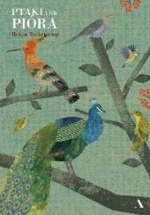 Okładka książki Ptaki i ich pióra Britta Teckentrup