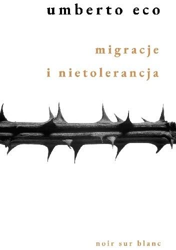 Okładka książki Migracje i nietolerancja Umberto Eco
