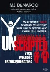 Okładka książki Unscripted: Życie, wolność, przedsiębiorczość MJ DeMarco