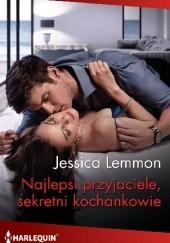 Okładka książki Najlepsi przyjaciele, sekretni kochankowie Jessica Lemmon