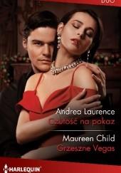 Okładka książki Czułość na pokaz; Grzeszne Vegas Maureen Child,Andrea Laurence