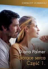Okładka książki Gorące serca. Część 1 Diana Palmer