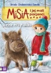 Okładka książki Misia i jej mali pacjenci. Leśne przytulisko Aniela Cholewińska-Szkolik