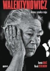 Okładka książki Walentynowicz. Anna szuka raju. Marek Sterlingow,Dorota Karaś