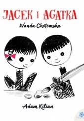 Okładka książki Jacek i Agatka Wanda Chotomska,Adam Kilian