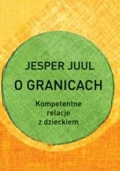 Okładka książki O granicach. Kompetentne relacje z dzieckiem Jesper Juul