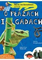Okładka książki Marcin Jan Gorazdowski opowiada o płazach i gadach Marcin Jan Gorazdowski