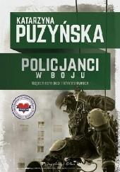 Okładka książki Policjanci. W boju Katarzyna Puzyńska