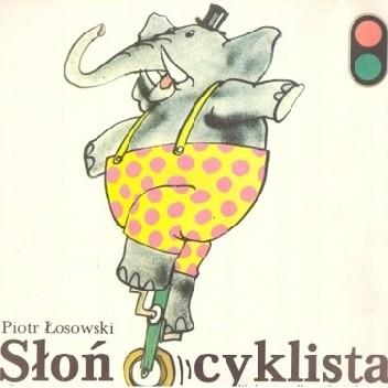 Okładka książki Słoń cyklista Piotr Łosowski