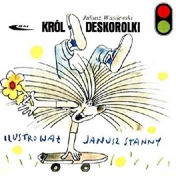 Okładka książki Król deskorolki Juliusz Wasilewski