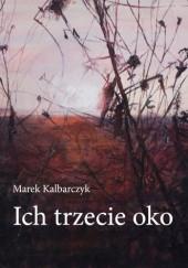 Okładka książki Ich trzecie oko Marek Kalbarczyk