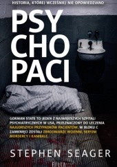Okładka książki Psychopaci Stephen B. Seager