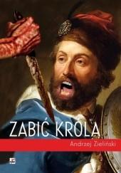 Okładka książki Zabić króla