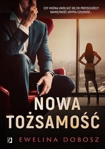 Okładka książki Nowa tożsamość Ewelina Dobosz