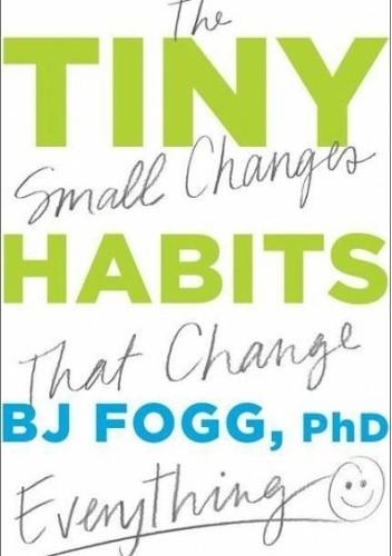 Okładka książki Tiny Habits B.J. Fogg