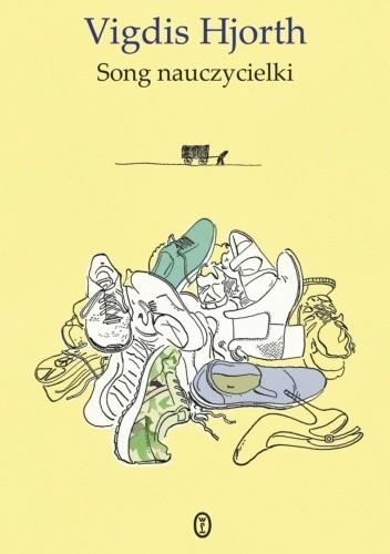 Okładka książki Song nauczycielki Vigdis Hjorth