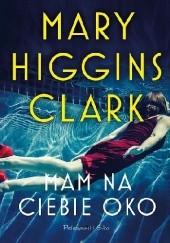 Okładka książki Mam na ciebie oko Mary Higgins Clark