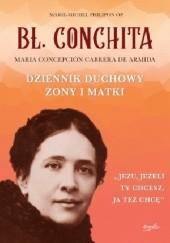 Okładka książki Bł. Conchita. Dziennik duchowy żony i matki Marie-Michel Philipon OP