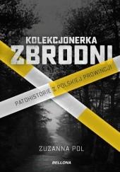 Okładka książki Kolekcjonerka zbrodni Zuzanna Pol