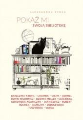 Okładka książki Pokaż mi swoją bibliotekę Aleksandra Rybka