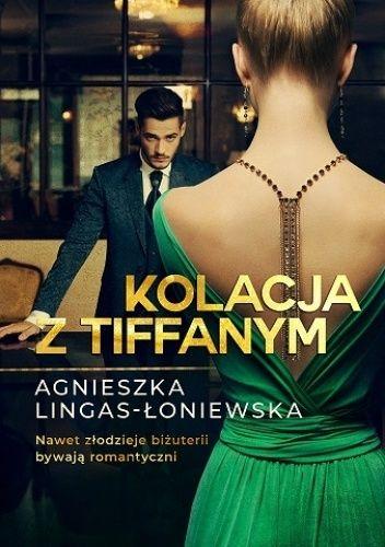 Okładka książki Kolacja z Tiffanym Agnieszka Lingas-Łoniewska