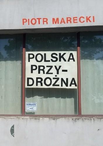 Okładka książki Polska przydrożna Piotr Marecki