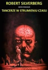 Okładka książki Mistrzowie sf. Tancerze w strumieniu czasu. Robert Silverberg