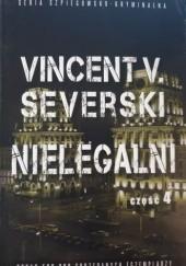 Okładka książki Nielegalni Vincent V. Severski
