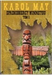 Okładka książki Spadkobiercy Winnetou tom 1
