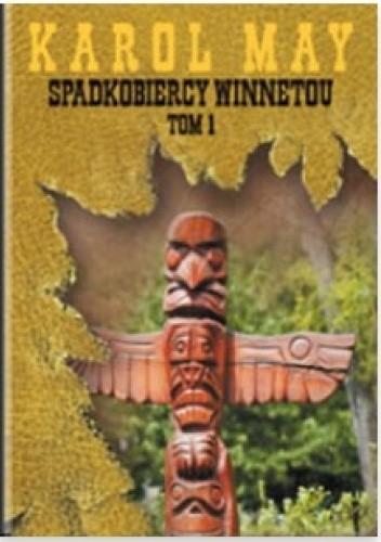 Okładka książki Spadkobiercy Winnetou tom 1 Karol May