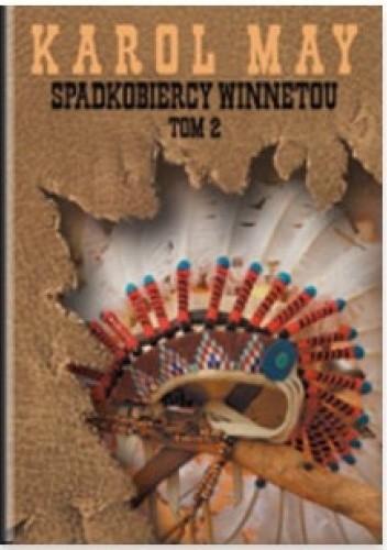 Okładka książki Spadkobiercy Winnetou tom 2 Karol May