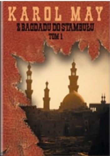Okładka książki Z Bagdadu do Stambułu tom 1 Karol May