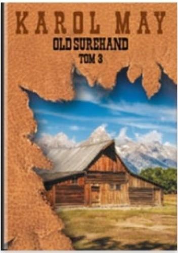 Okładka książki Old Surehand (Tom III) Karol May