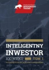 Okładka książki Inteligentny Inwestor XXI Wieku - Tom I Cezary Głuch