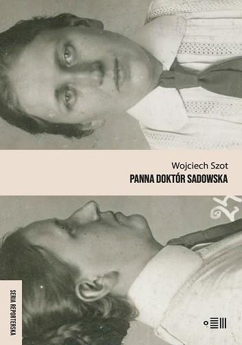 Okładka książki Panna doktór Sadowska Wojciech Szot