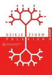 Okładka książki Dzieje Żydów Polskich Jacek Wijaczka,Hanna Zaremska,August Grabski,Andrzej Żbikowski,Jolanta Żyndul