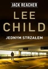 Okładka książki Jednym strzałem Lee Child
