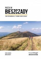 Okładka książki Ruszaj w Bieszczady! Twój przewodnik na 2 tygodnie w Bieszczadach Kasia Marczewska,Maciej Marczewski