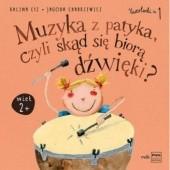 Okładka książki Muzyka z patyka, czyli skąd się biorą dźwięki? Kalina Cyz