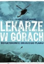 Okładka książki Lekarze w górach. Bohaterowie drugiego planu Wojciech Fusek,Jerzy Porębski