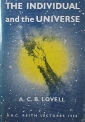 Okładka książki The Individual and the Universe. The BBC Reith Lectures
